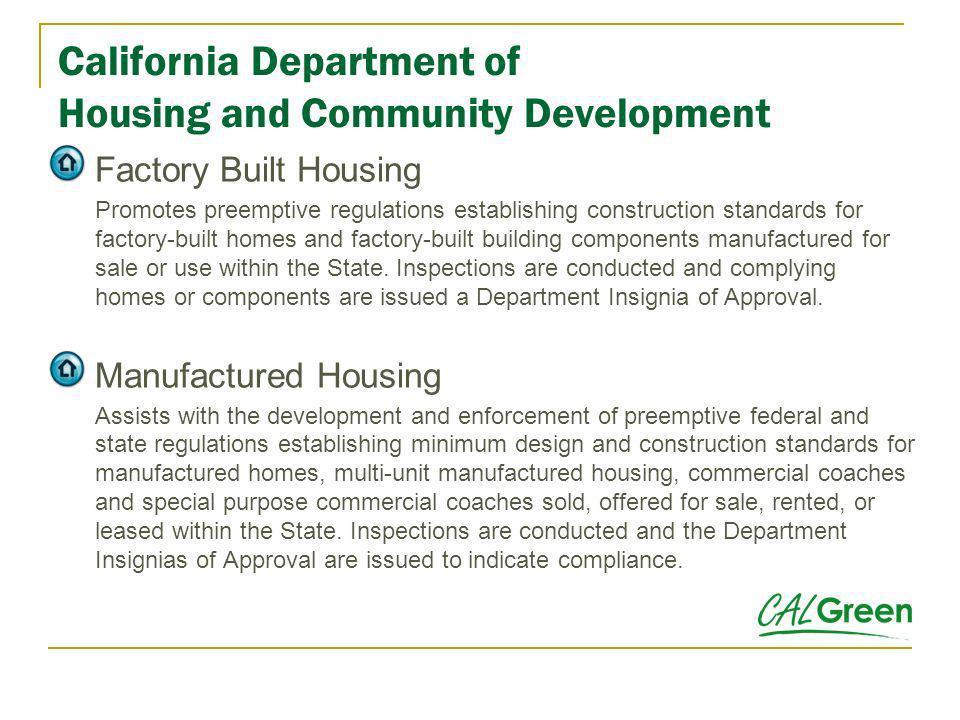 California Department of Housing and Community Development Factory Built Housing Promotes preemptive regulations establishing construction standards f