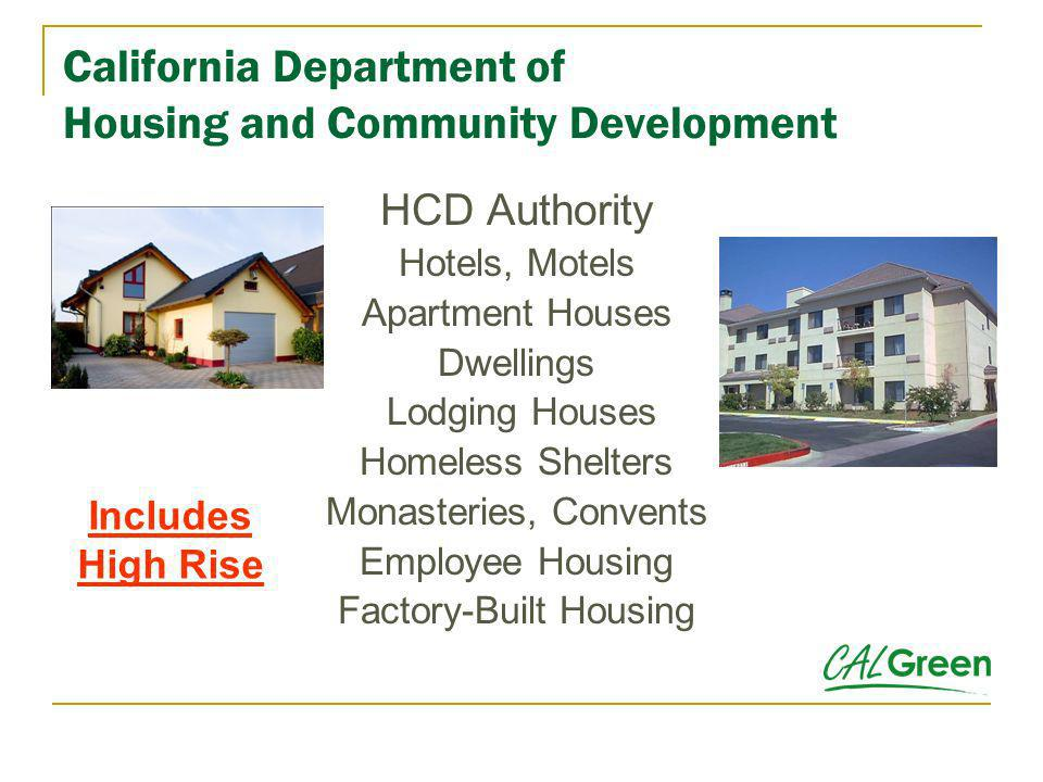 California Department of Housing and Community Development HCD Authority Hotels, Motels Apartment Houses Dwellings Lodging Houses Homeless Shelters Mo
