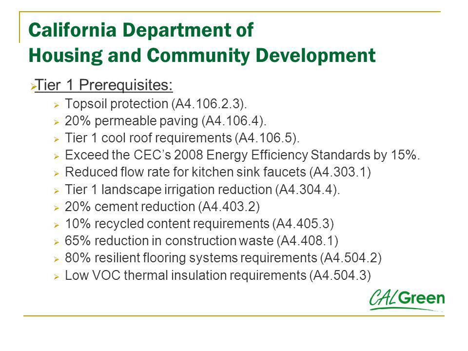 California Department of Housing and Community Development Tier 1 Prerequisites: Topsoil protection (A4.106.2.3). 20% permeable paving (A4.106.4). Tie