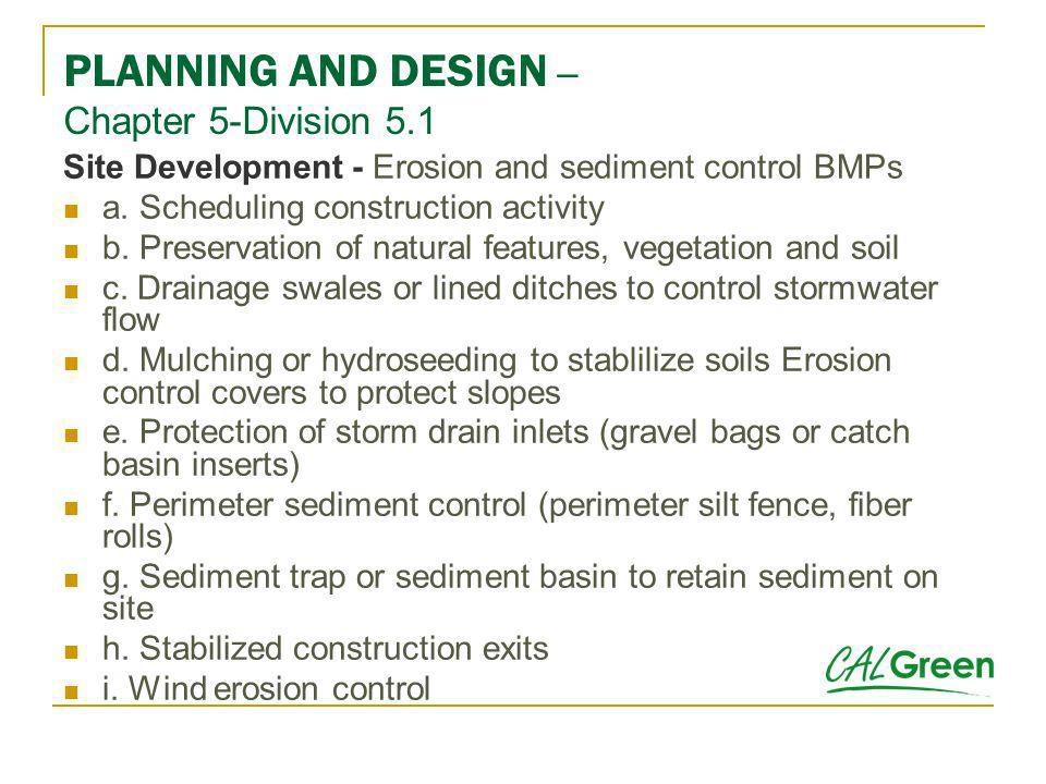 Site Development - Erosion and sediment control BMPs a. Scheduling construction activity b. Preservation of natural features, vegetation and soil c. D