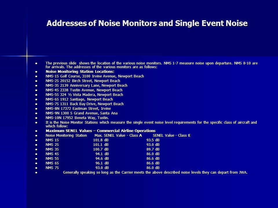 Addresses of Noise Monitors and Single Event Noise The previous slide shows the location of the various noise monitors.