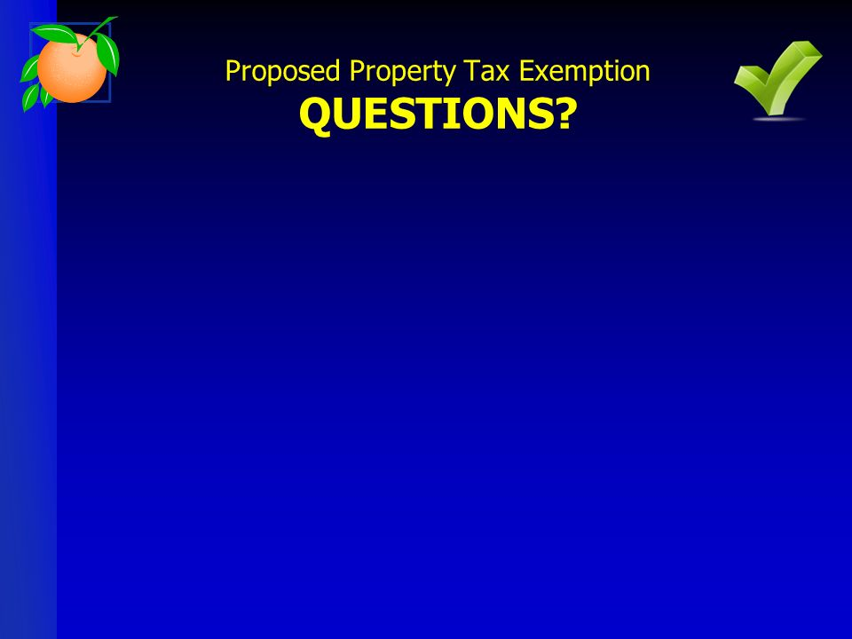 Proposed Property Tax Exemption QUESTIONS