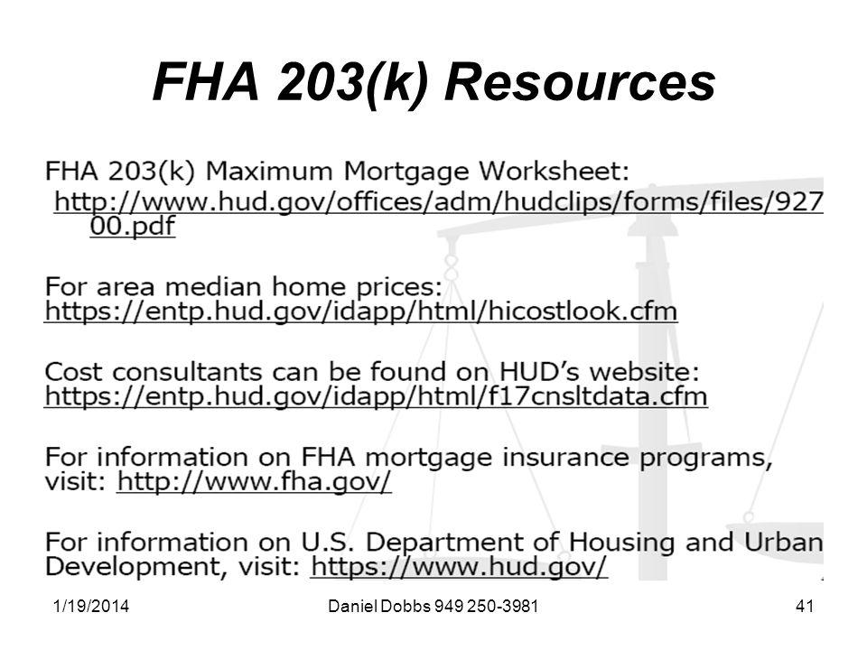 1/19/2014Daniel Dobbs 949 250-398141 FHA 203(k) Resources
