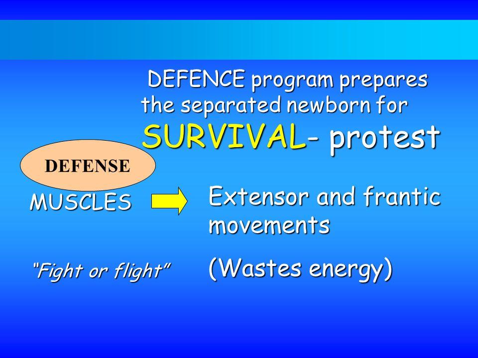 DEFENCE program prepares the separated newborn for SURVIVAL- protest DEFENCE program prepares the separated newborn for SURVIVAL- protest DEFENSE MUSC