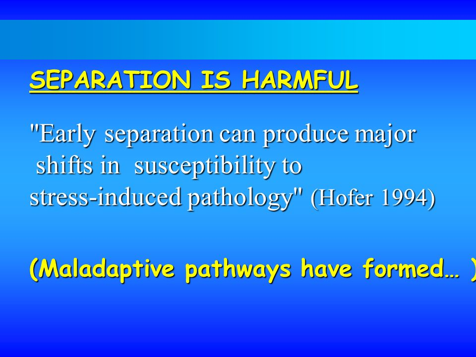 SEPARATION IS HARMFUL