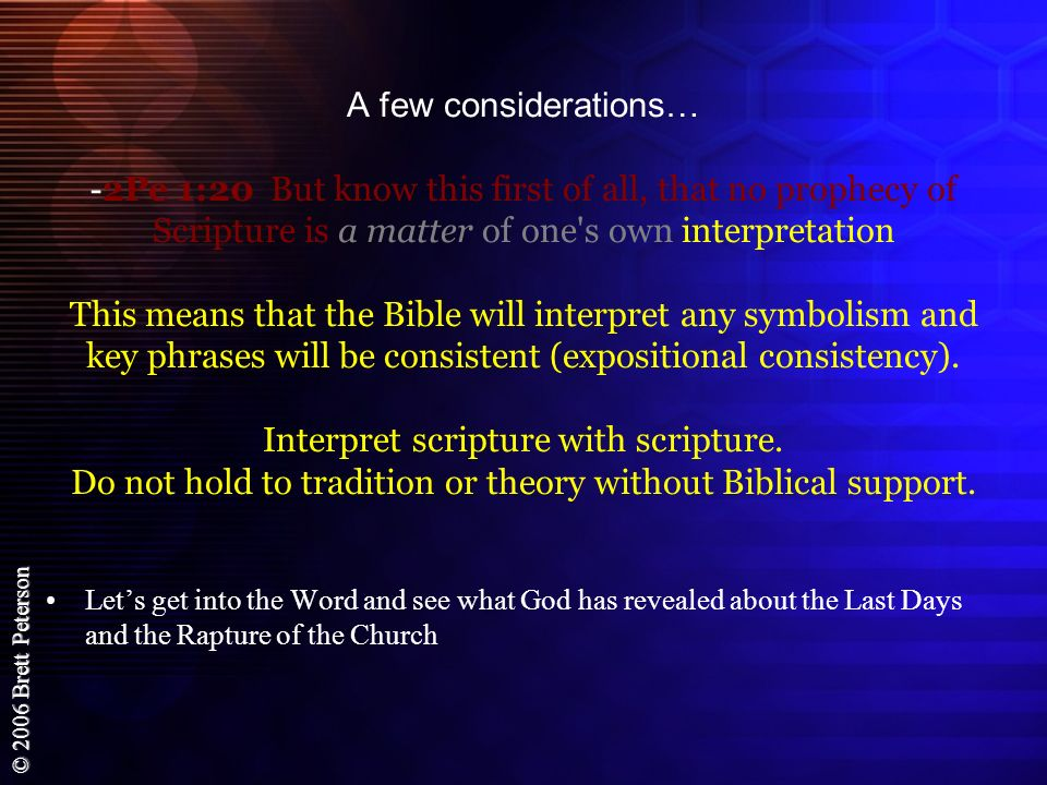 © 2006 Brett Peterson This is just after the abomination of desolation, when the antichrist exalts himself above God and goes into the temple!