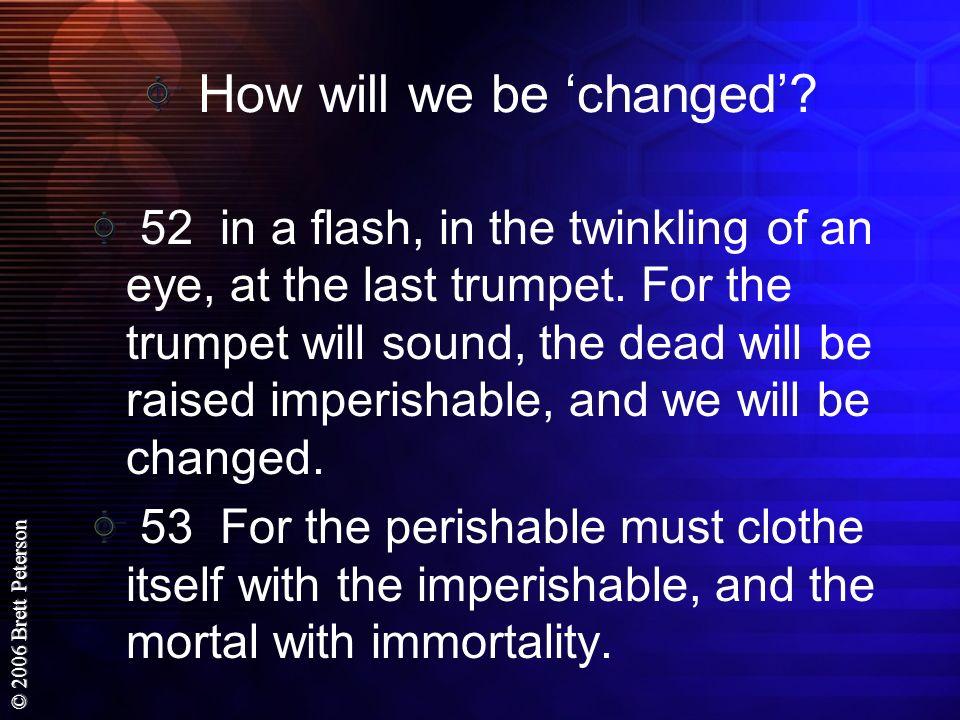 © 2006 Brett Peterson Walvoord, in The Rapture Question, pg.