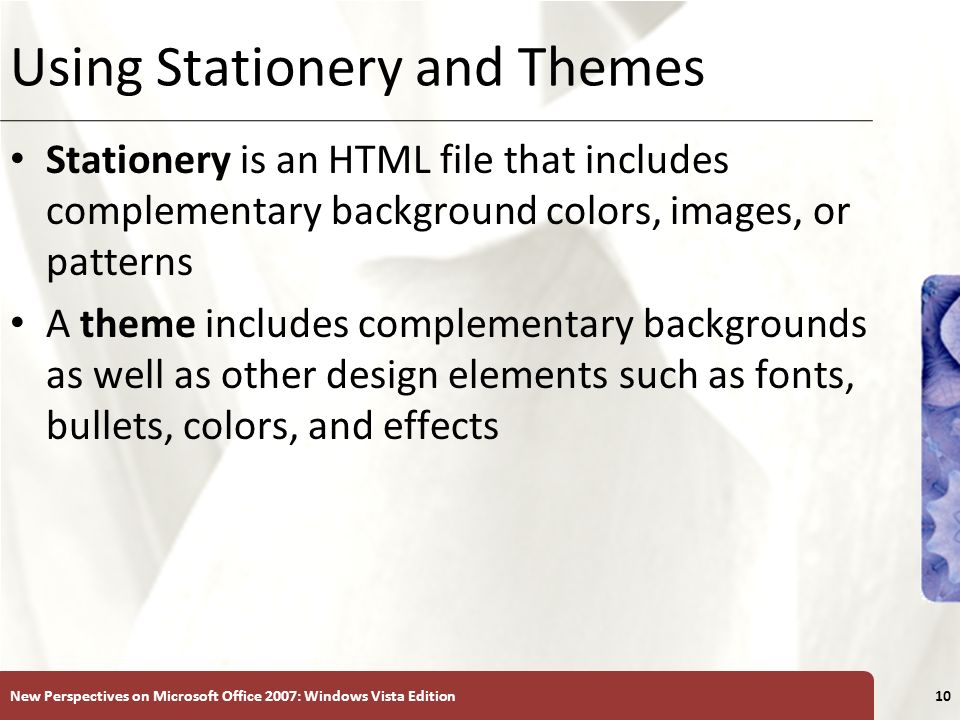 XP Using Stationery and Themes Stationery is an HTML file that includes complementary background colors, images, or patterns A theme includes compleme