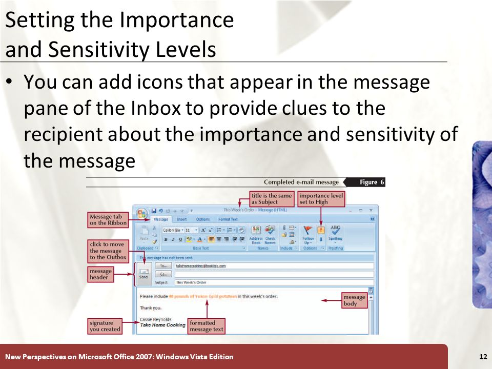 XP Setting the Importance and Sensitivity Levels You can add icons that appear in the message pane of the Inbox to provide clues to the recipient abou