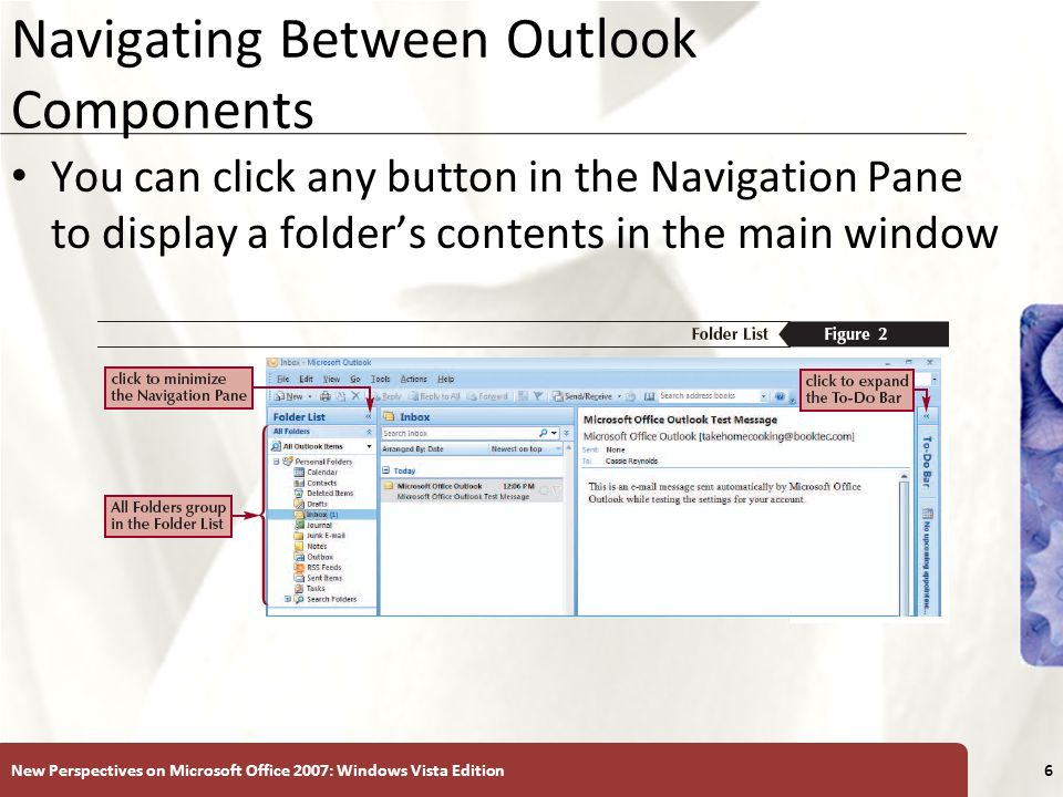 XP Navigating Between Outlook Components You can click any button in the Navigation Pane to display a folders contents in the main window New Perspect