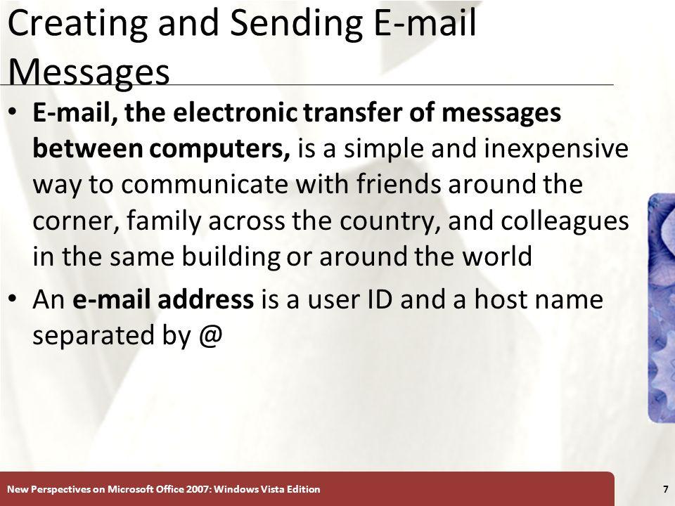XP Creating and Sending E-mail Messages E-mail, the electronic transfer of messages between computers, is a simple and inexpensive way to communicate
