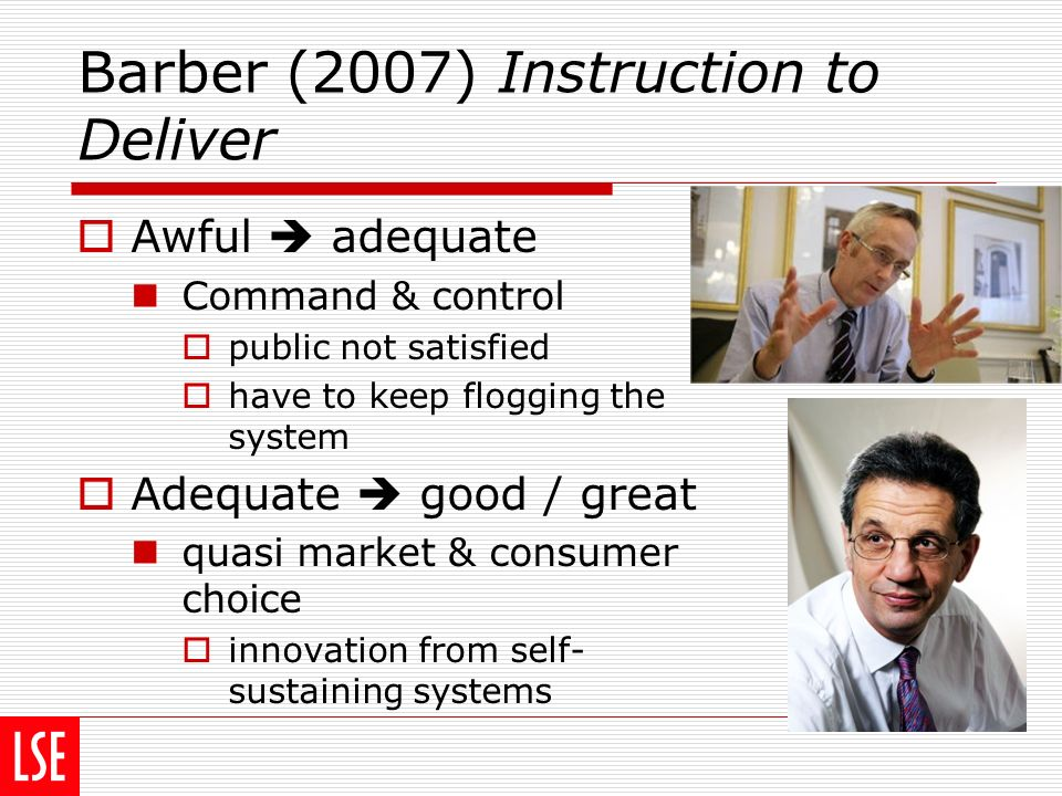 Barber (2007) Instruction to Deliver Awful adequate Command & control public not satisfied have to keep flogging the system Adequate good / great quas