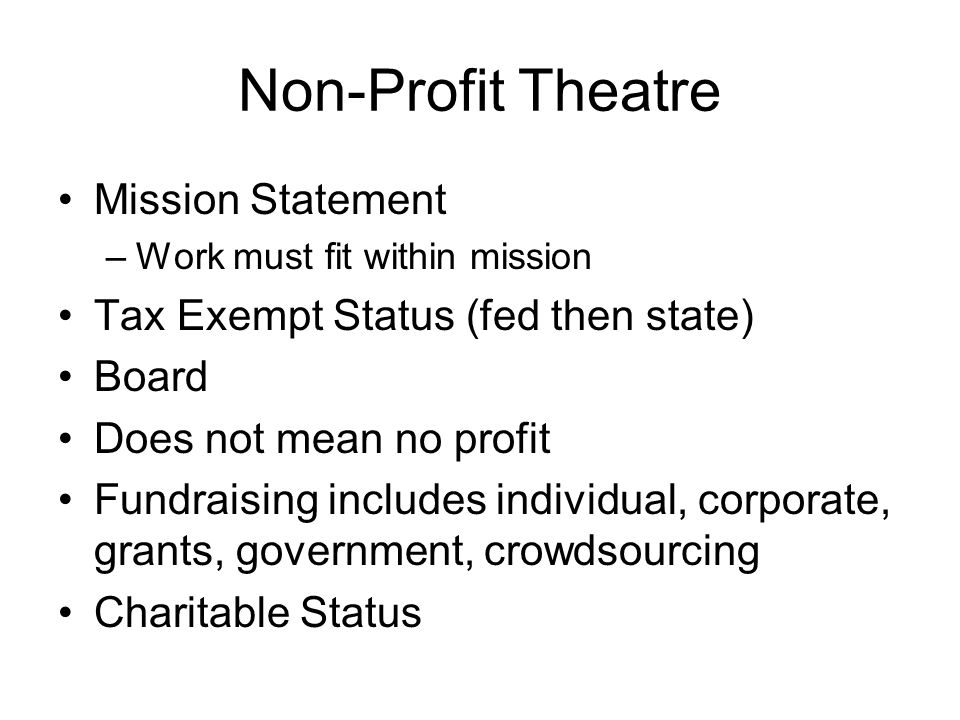 Development Solicit funding from: Individuals (memberships, legacy planning) Corporations (money, sponsorship) Foundations Government Grants (National Endowment for the Arts, e.g.) In-kind donations (services or goods in lieu of monetary payment)