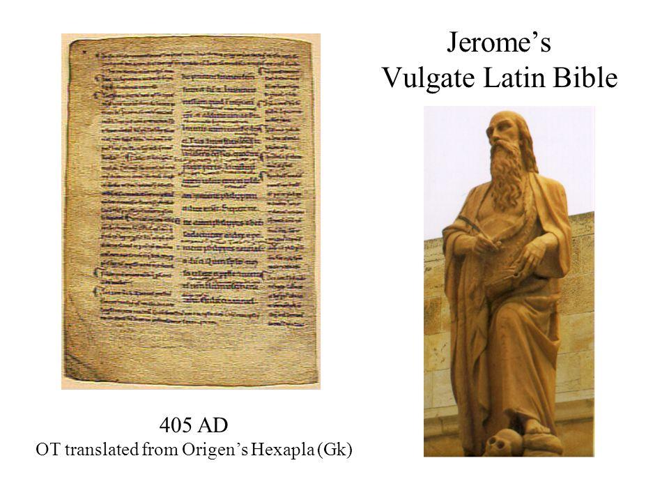Jeromes Vulgate Latin Bible 405 AD OT translated from Origens Hexapla (Gk)