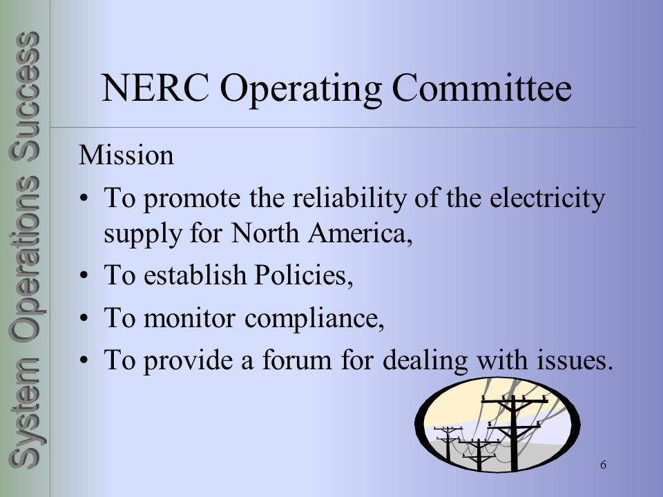 27 Control Area Criteria Generation Metering Communications Transmission Arrangements System Operators E-tag Services Performance Surveys Back-up Control Center Coordination System Restoration Compliance with NERC Operating Policies and Standards