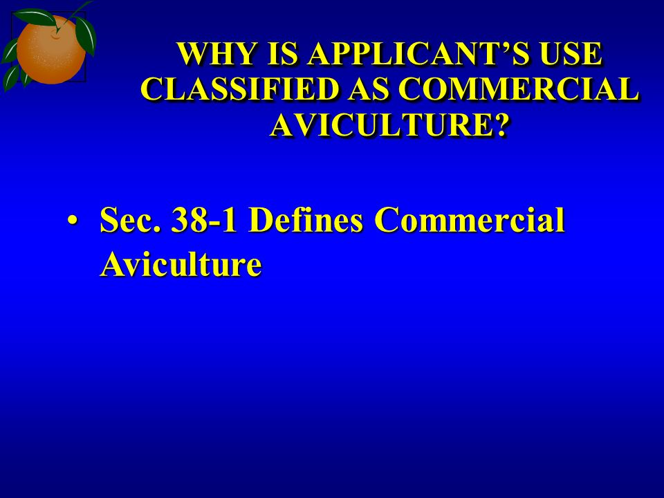 WHY IS APPLICANTS USE CLASSIFIED AS COMMERCIAL AVICULTURE? Sec. 38-1 Defines Commercial AvicultureSec. 38-1 Defines Commercial Aviculture