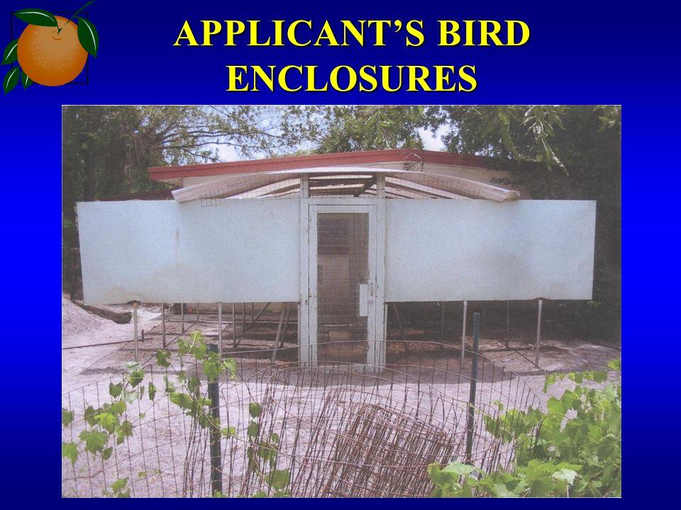 APPLICANTS BIRD ENCLOSURES