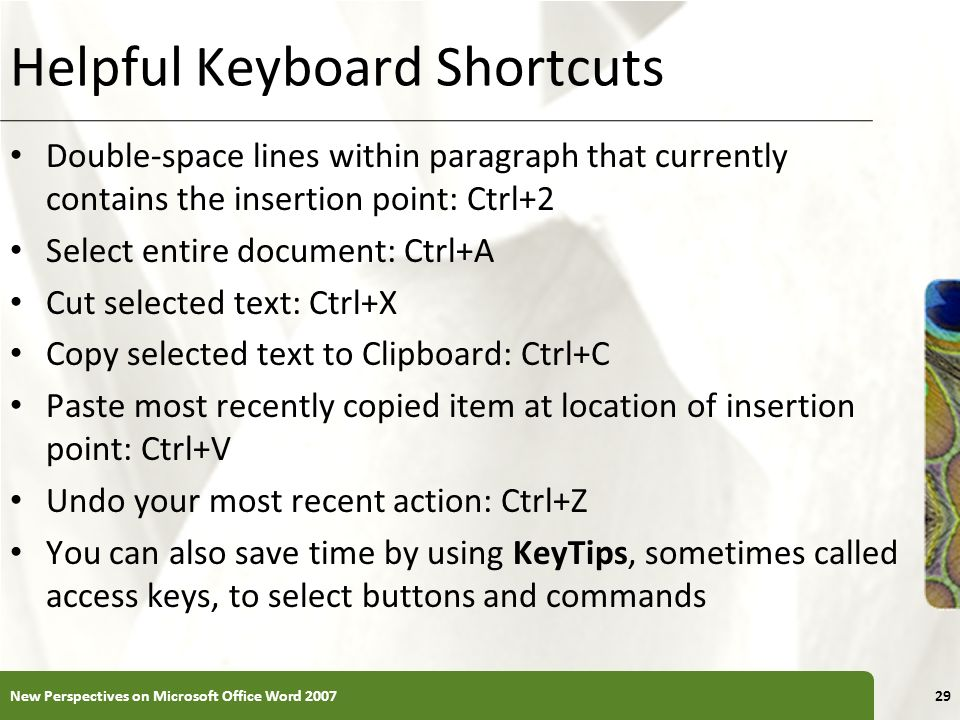 XP Helpful Keyboard Shortcuts Double-space lines within paragraph that currently contains the insertion point: Ctrl+2 Select entire document: Ctrl+A C