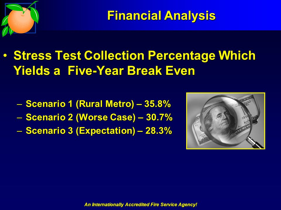 An Internationally Accredited Fire Service Agency! Financial Analysis Stress Test Collection Percentage Which Yields a Five-Year Break EvenStress Test