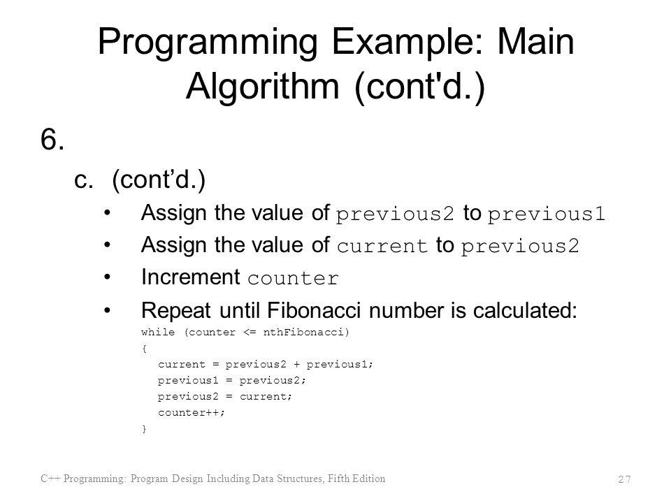 Programming Example: Main Algorithm (cont d.) 6.