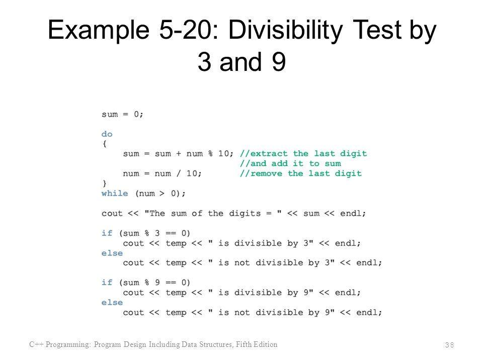 Example 5-20: Divisibility Test by 3 and 9 C++ Programming: Program Design Including Data Structures, Fifth Edition 38