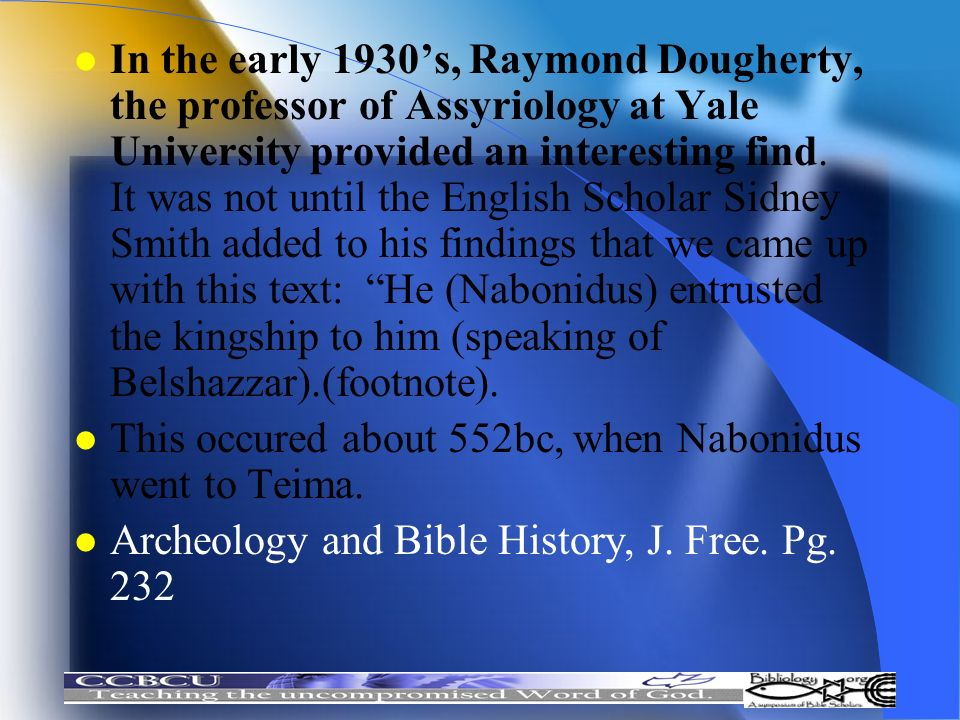 l In the early 1930s, Raymond Dougherty, the professor of Assyriology at Yale University provided an interesting find. It was not until the English Sc
