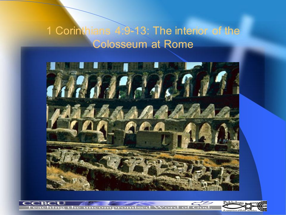 1 Corinthians 4:9-13: The interior of the Colosseum at Rome