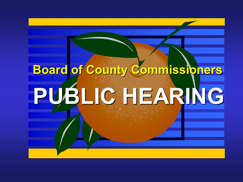 Board of County Commissioners PUBLIC HEARING
