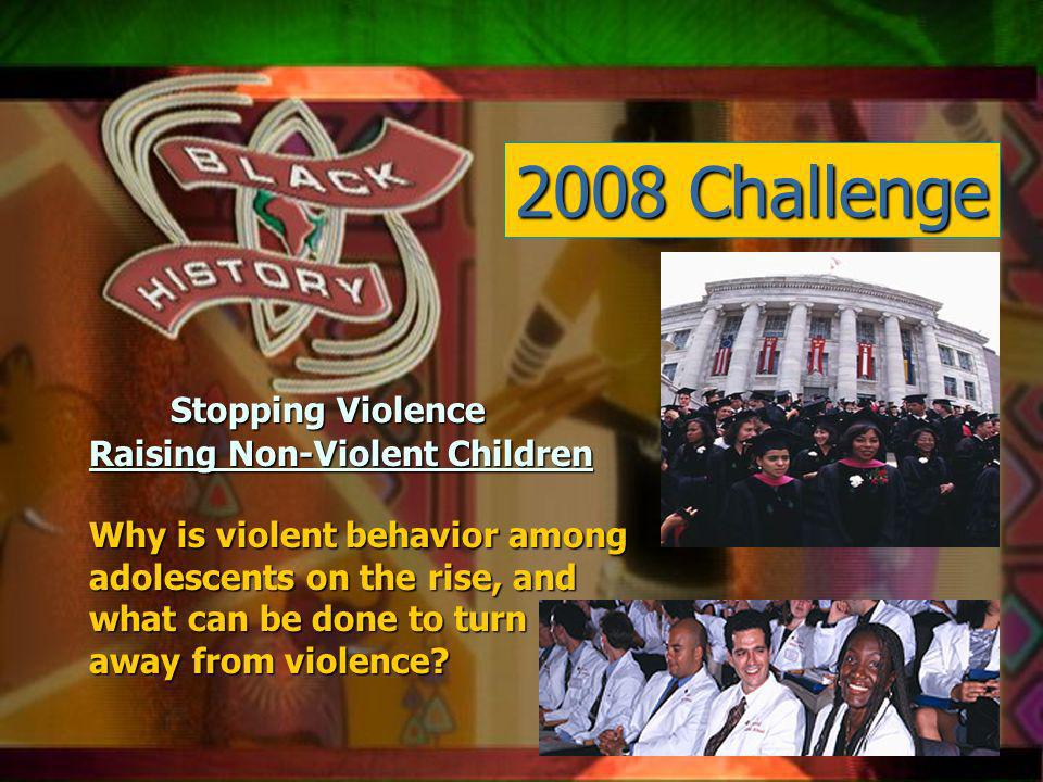 Qsxa z 2008 Challenge Raising Non-Violent Children Why is violent behavior among adolescents on the rise, and what can be done to turn away from violence.
