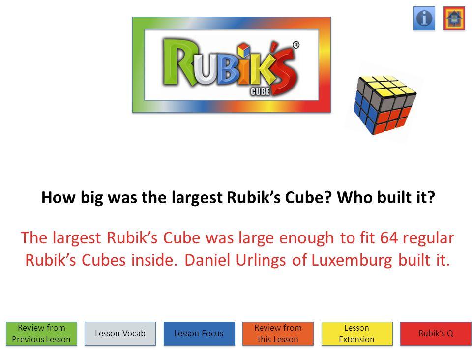 How big was the largest Rubiks Cube? Who built it? The largest Rubiks Cube was large enough to fit 64 regular Rubiks Cubes inside. Daniel Urlings of L