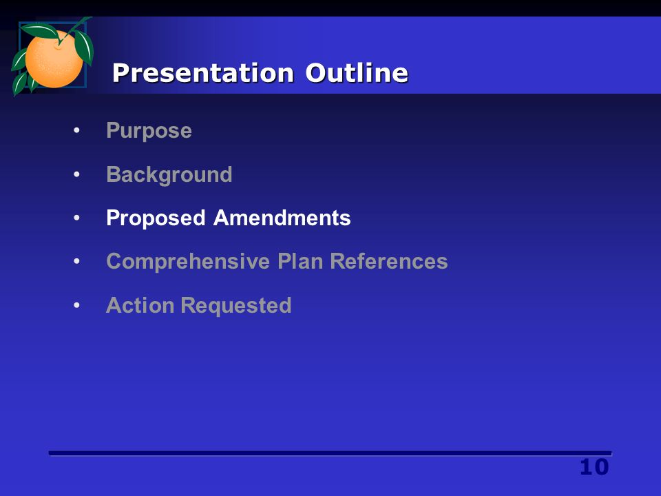 10 Presentation Outline Purpose Background Proposed Amendments Comprehensive Plan References Action Requested