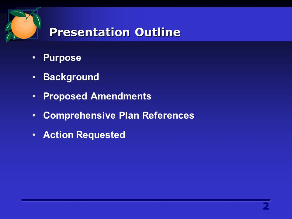 13 Presentation Outline Purpose Background Proposed Amendments Comprehensive Plan References Action Requested