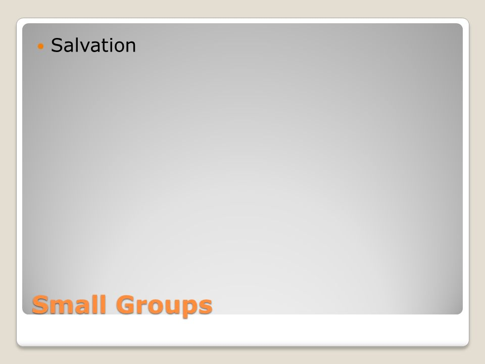 Small Groups Salvation