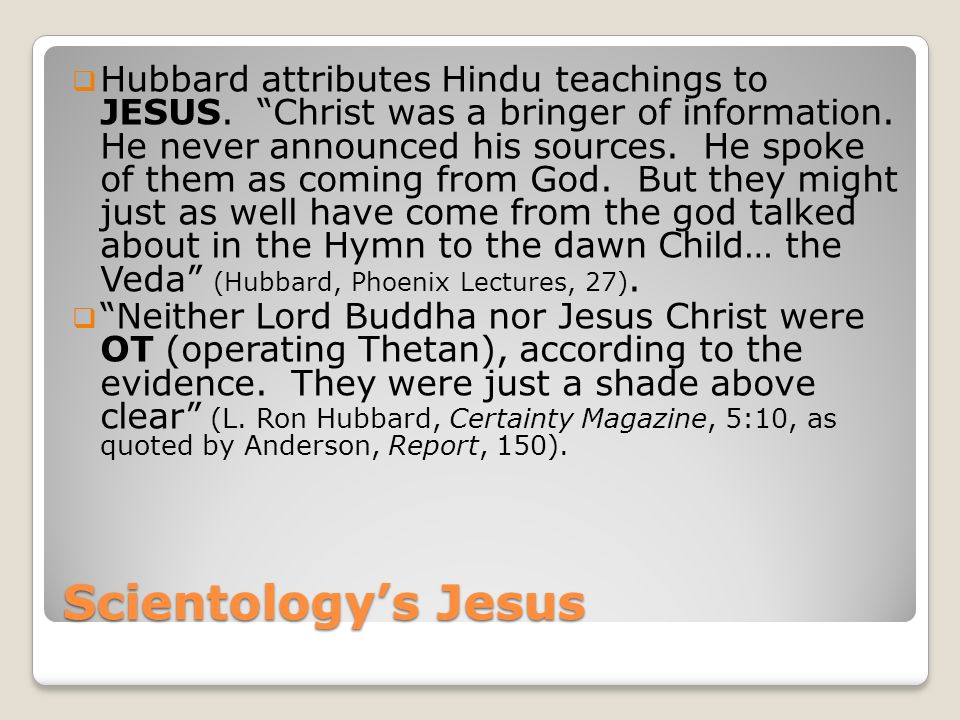 Scientologys Jesus Hubbard attributes Hindu teachings to JESUS.