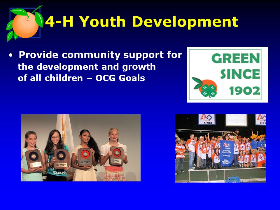 Provide community support for the development and growth of all children – OCG Goals 4-H Youth Development