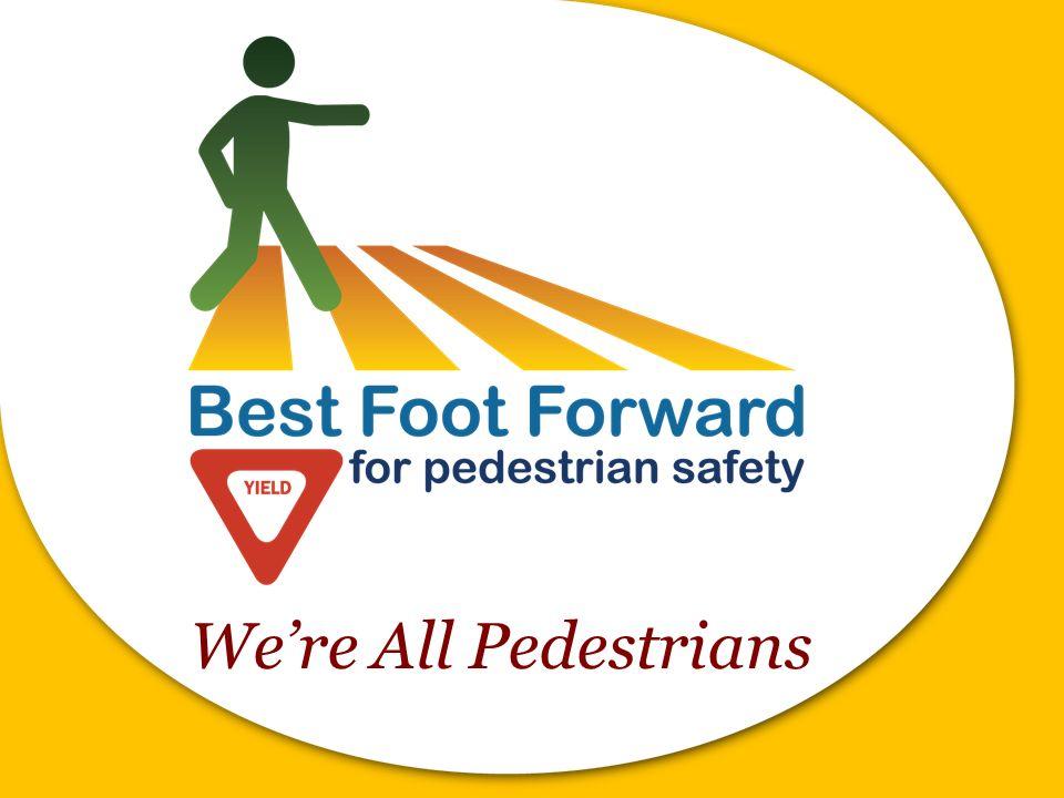 Were All Pedestrians