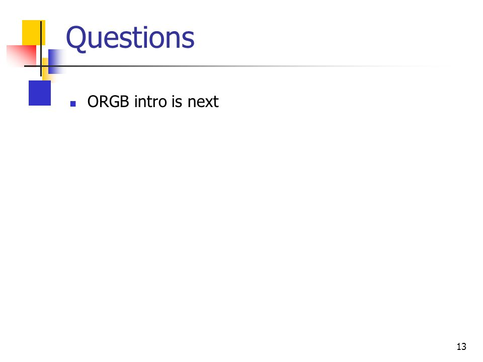 13 Questions ORGB intro is next