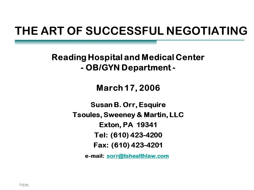 THE ART OF SUCCESSFUL NEGOTIATING Reading Hospital and Medical Center - OB/GYN Department - March 17, 2006 Susan B.