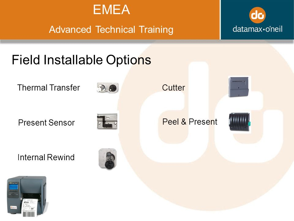 Title EMEA Advanced Technical Training Field Installable Options Thermal Transfer Present Sensor Internal Rewind Cutter Peel & Present