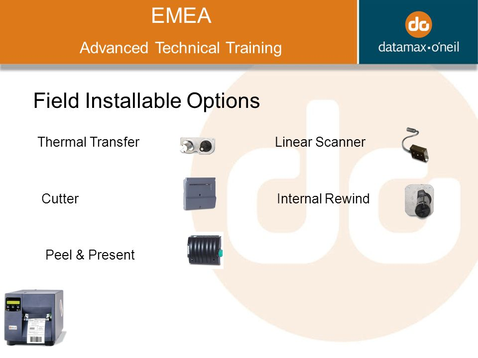 Title EMEA Advanced Technical Training Field Installable Options Thermal Transfer Cutter Peel & Present Linear Scanner Internal Rewind