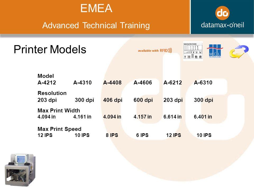 Title EMEA Advanced Technical Training Printer Models Model A-4212 A-4310 A-4408 A-4606 A-6212 A-6310 Resolution 203 dpi 300 dpi 406 dpi 600 dpi 203 d