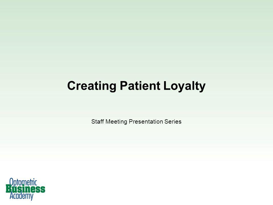 Creating Patient Loyalty Staff Meeting Presentation Series