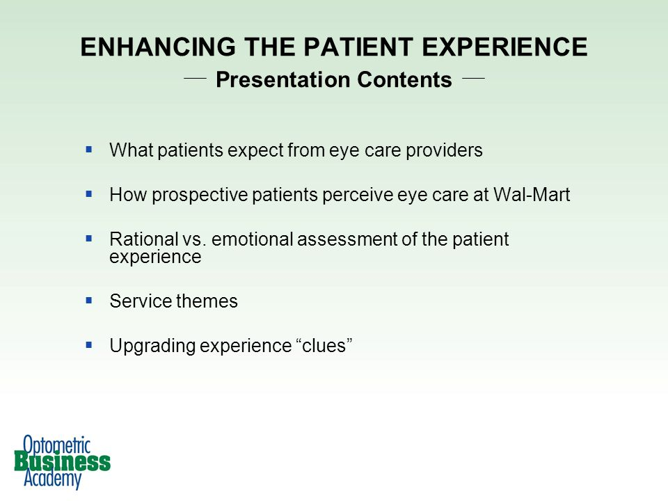 What patients expect from eye care providers How prospective patients perceive eye care at Wal-Mart Rational vs.