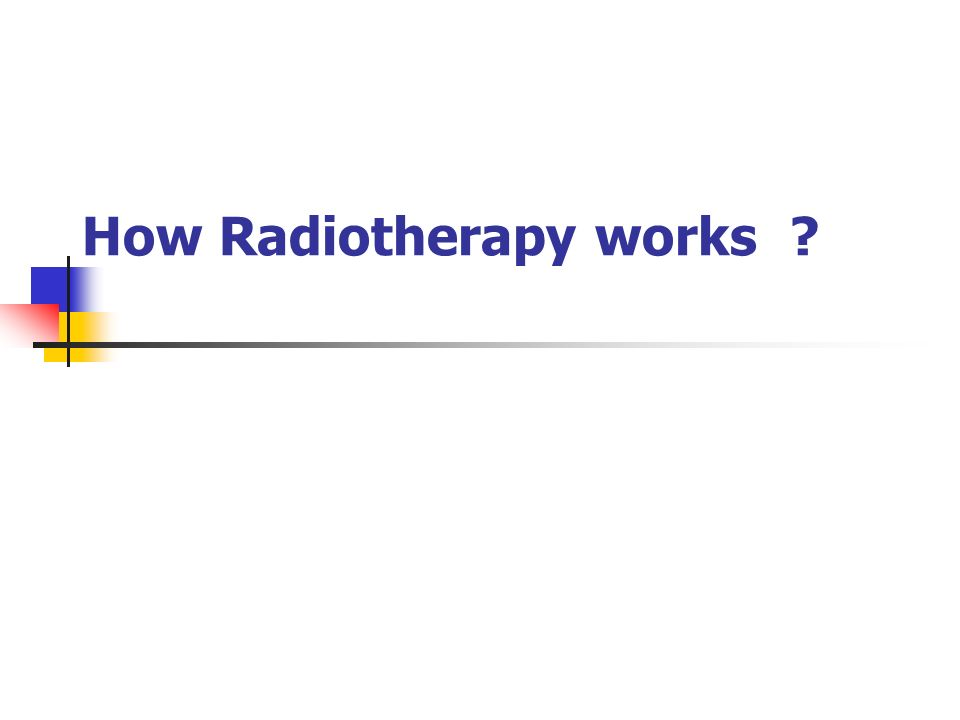 How Radiotherapy works ?