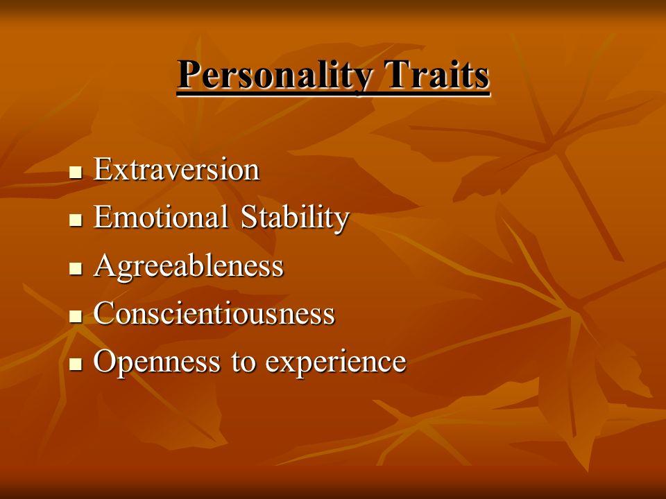 Personality Traits Extraversion Extraversion Emotional Stability Emotional Stability Agreeableness Agreeableness Conscientiousness Conscientiousness O