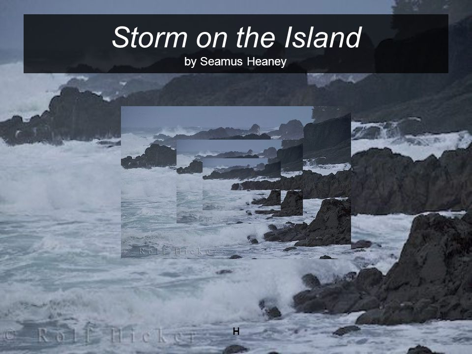H Storm on the Island by Seamus Heaney
