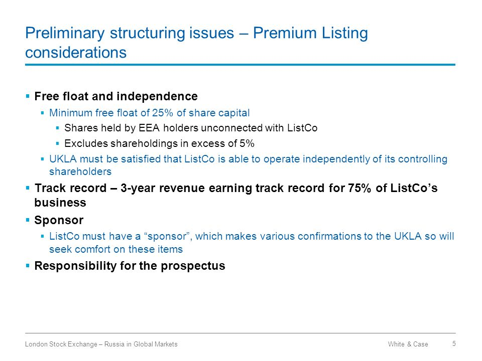 White & CaseLondon Stock Exchange – Russia in Global Markets 5 Preliminary structuring issues – Premium Listing considerations Free float and independ