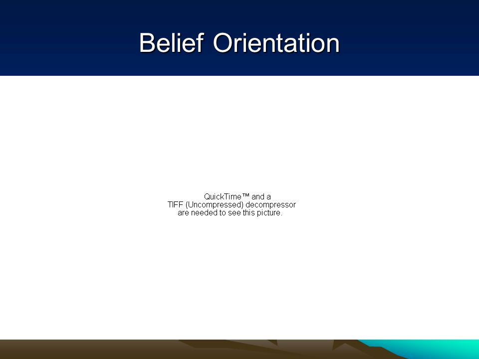 Belief Orientation