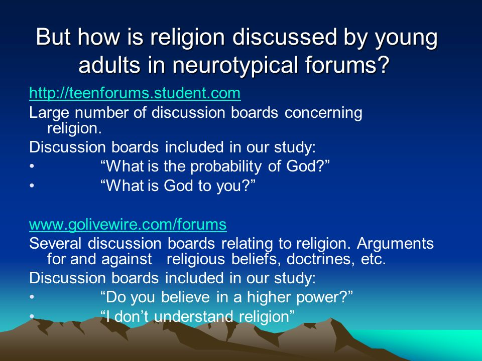 But how is religion discussed by young adults in neurotypical forums? But how is religion discussed by young adults in neurotypical forums? http://tee