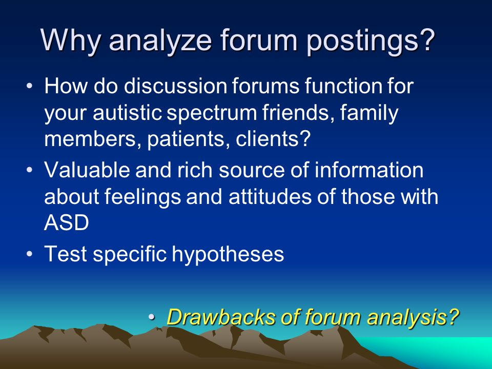 Why analyze forum postings.
